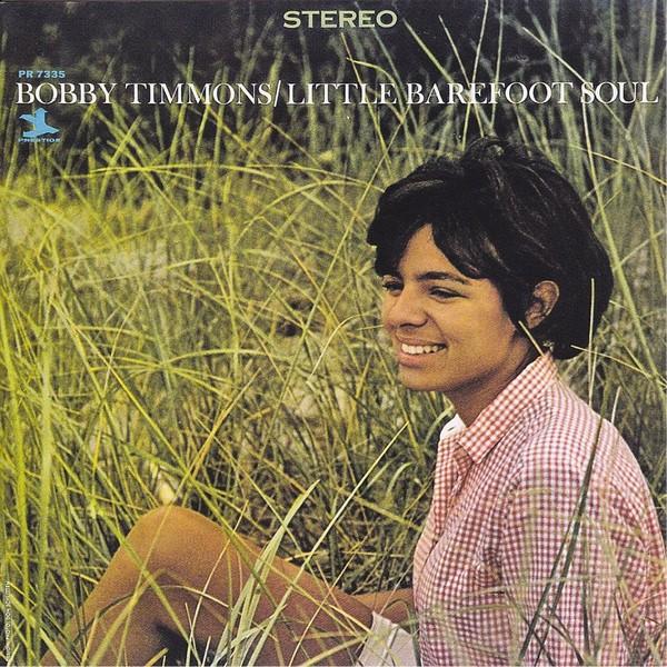 Bobby Timmons - Little Barefoot Soul